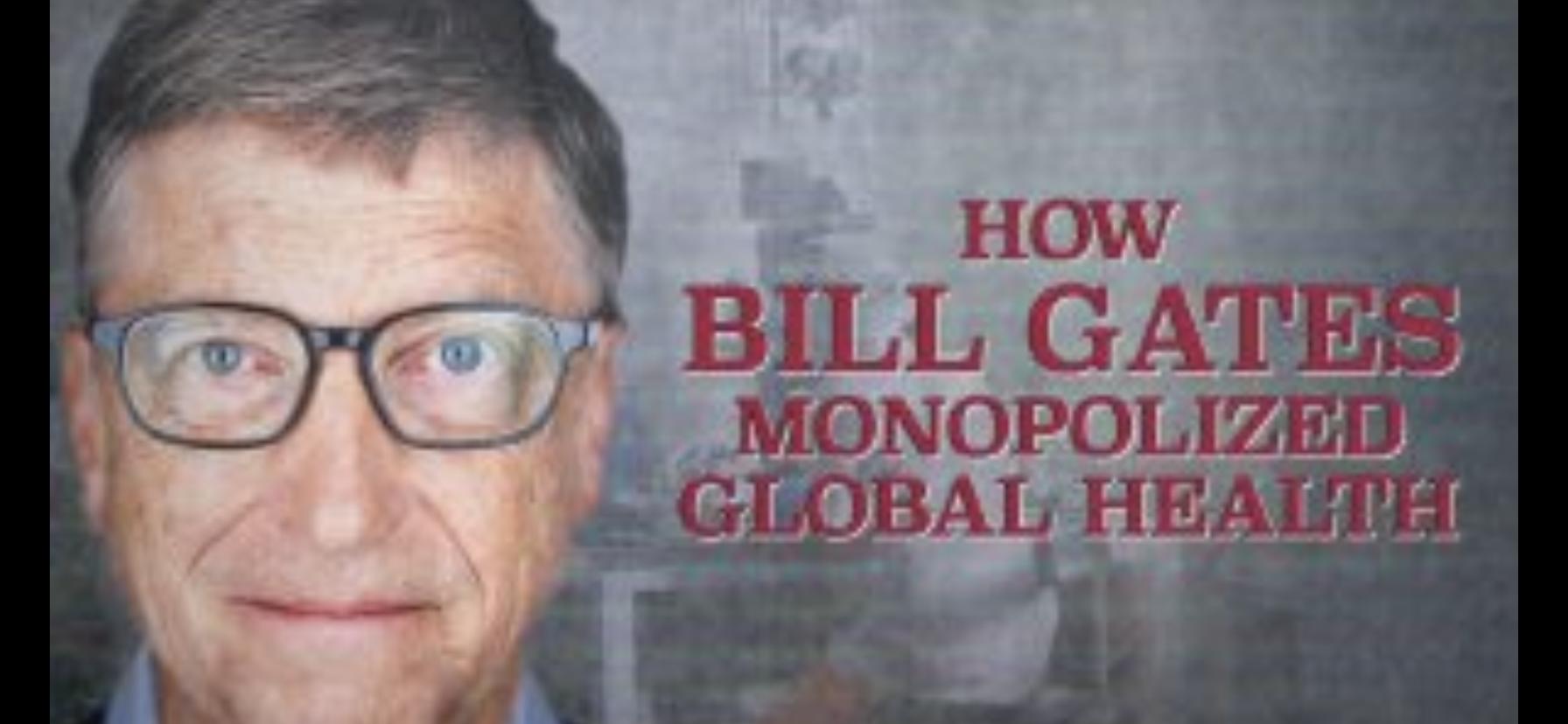 CORBETT REPORT – How Bill Gates Monopolized Global Health